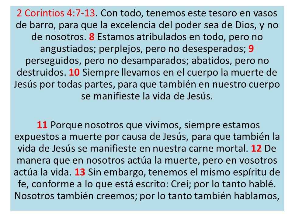 2 Corintios 4:7-13.