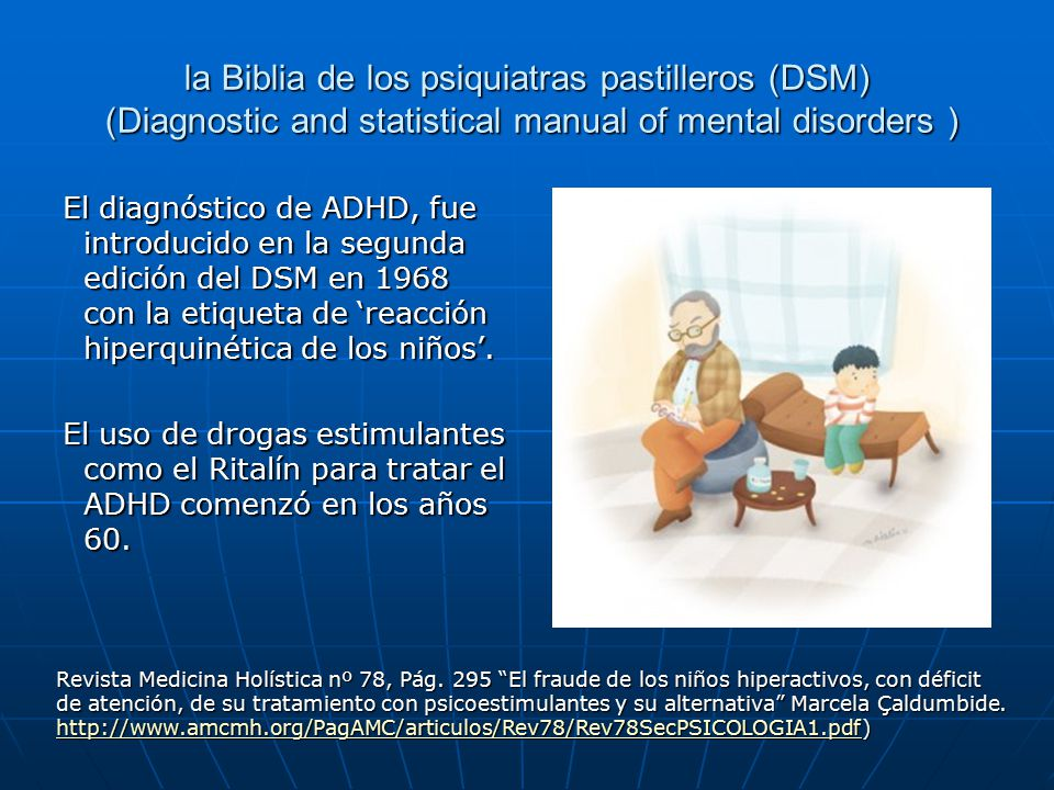 la Biblia de los psiquiatras pastilleros (DSM) (Diagnostic and statistical manual of mental disorders )
