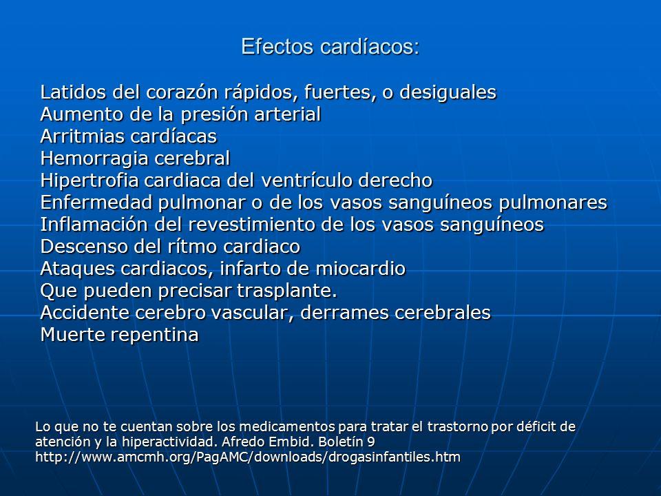 Efectos cardíacos: Latidos del corazón rápidos, fuertes, o desiguales