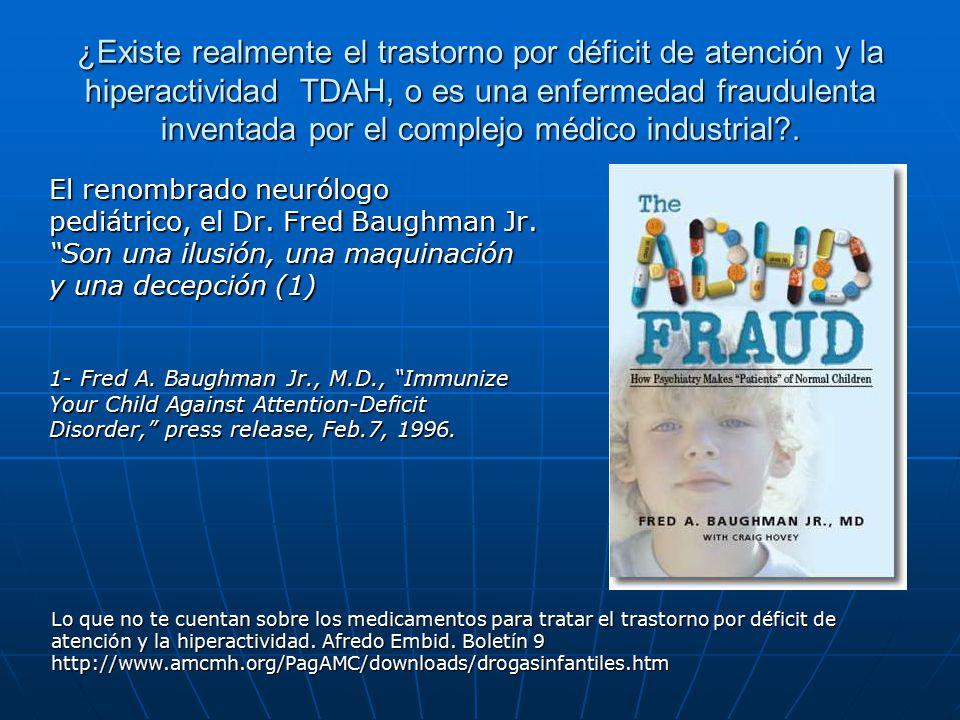 ¿Existe realmente el trastorno por déficit de atención y la hiperactividad TDAH, o es una enfermedad fraudulenta inventada por el complejo médico industrial .
