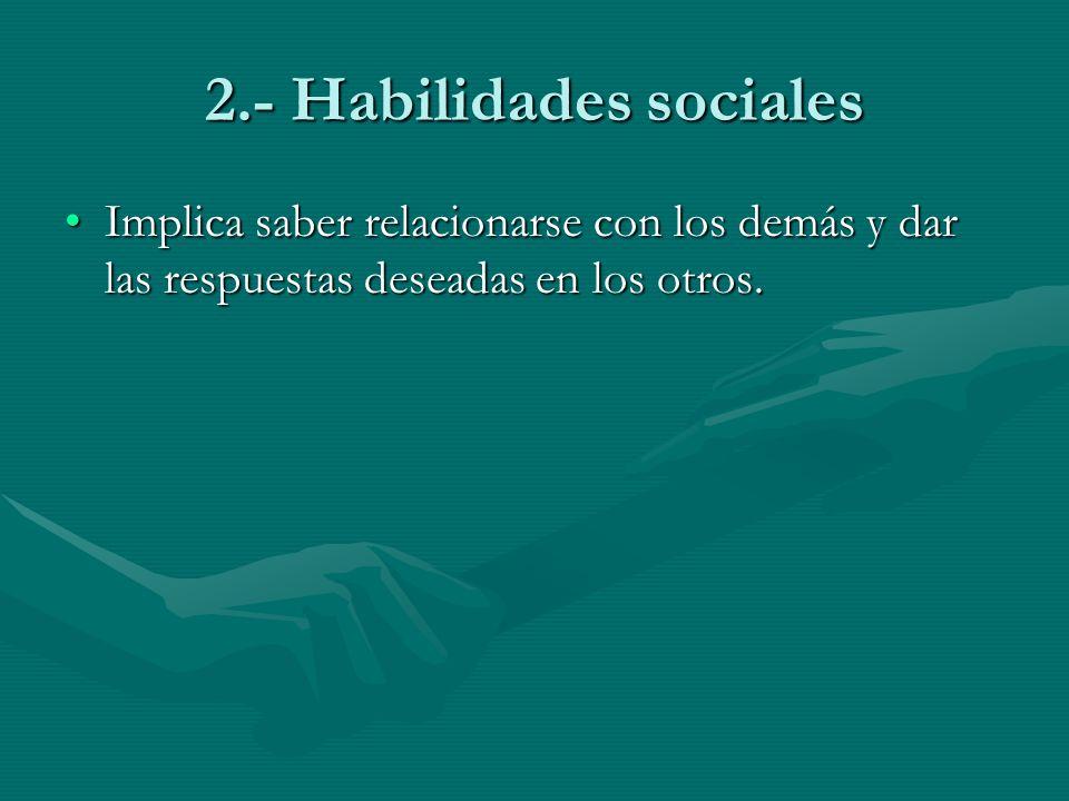 2.- Habilidades sociales