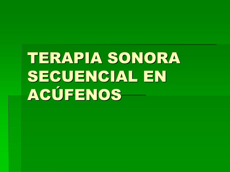 TERAPIA SONORA SECUENCIAL EN ACÚFENOS