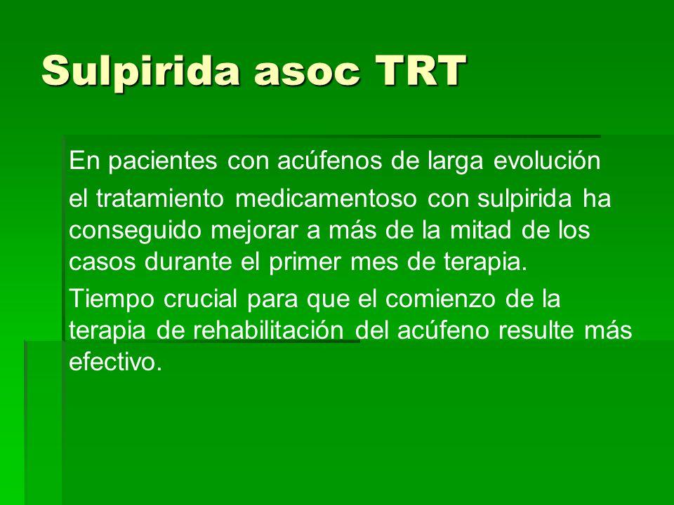 Sulpirida asoc TRT En pacientes con acúfenos de larga evolución
