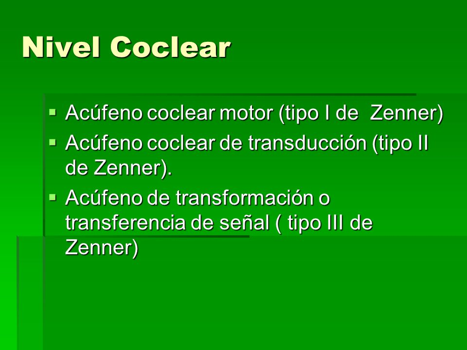 Nivel Coclear Acúfeno coclear motor (tipo I de Zenner)