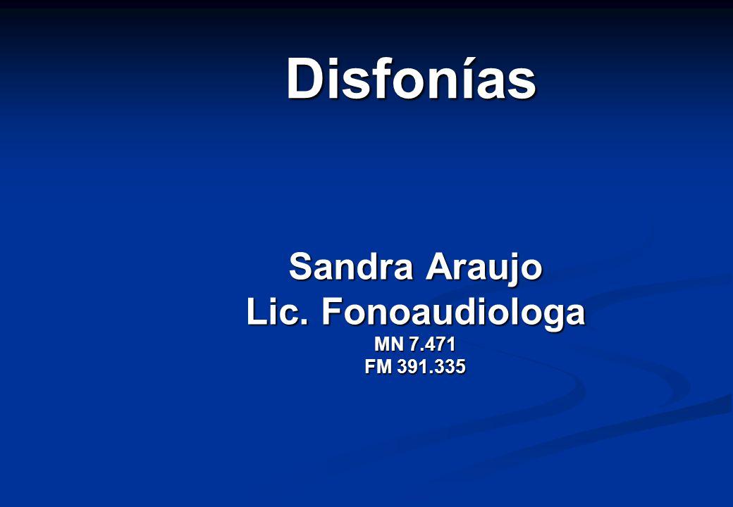 Sandra Araujo Lic. Fonoaudiologa MN 7.471 FM 391.335