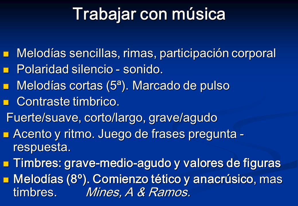 Trabajar con música Melodías sencillas, rimas, participación corporal