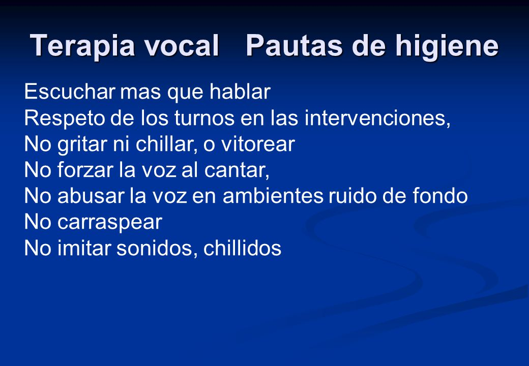 Terapia vocal Pautas de higiene