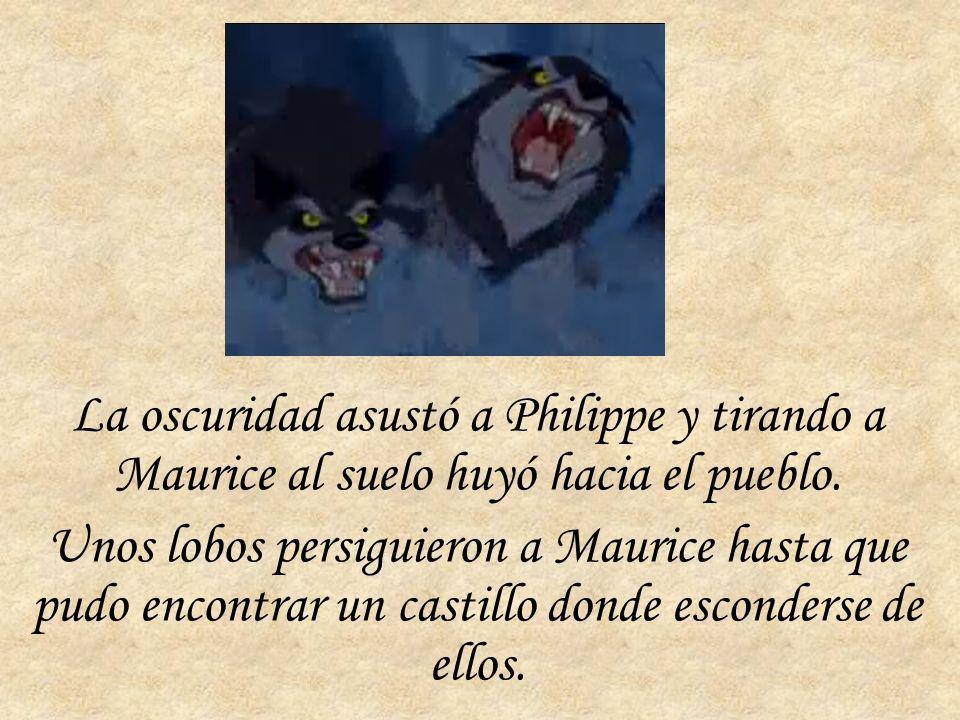 La oscuridad asustó a Philippe y tirando a Maurice al suelo huyó hacia el pueblo.