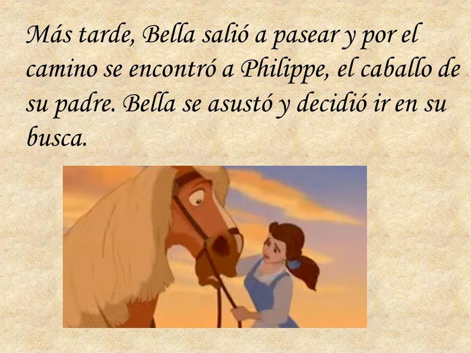 Más tarde, Bella salió a pasear y por el camino se encontró a Philippe, el caballo de su padre.