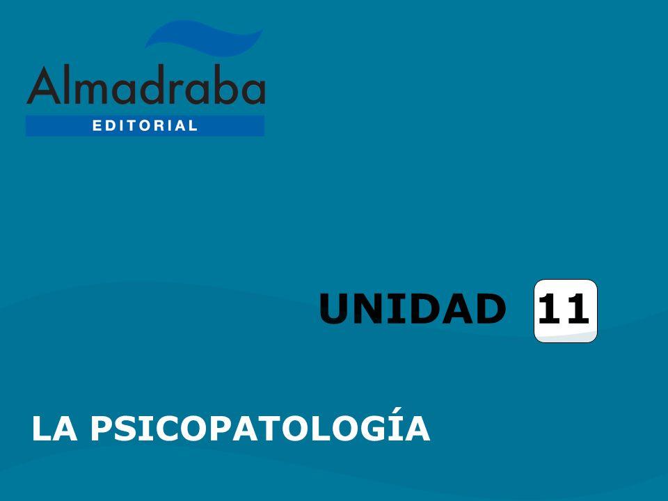 UNIDAD 11 LA PSICOPATOLOGÍA