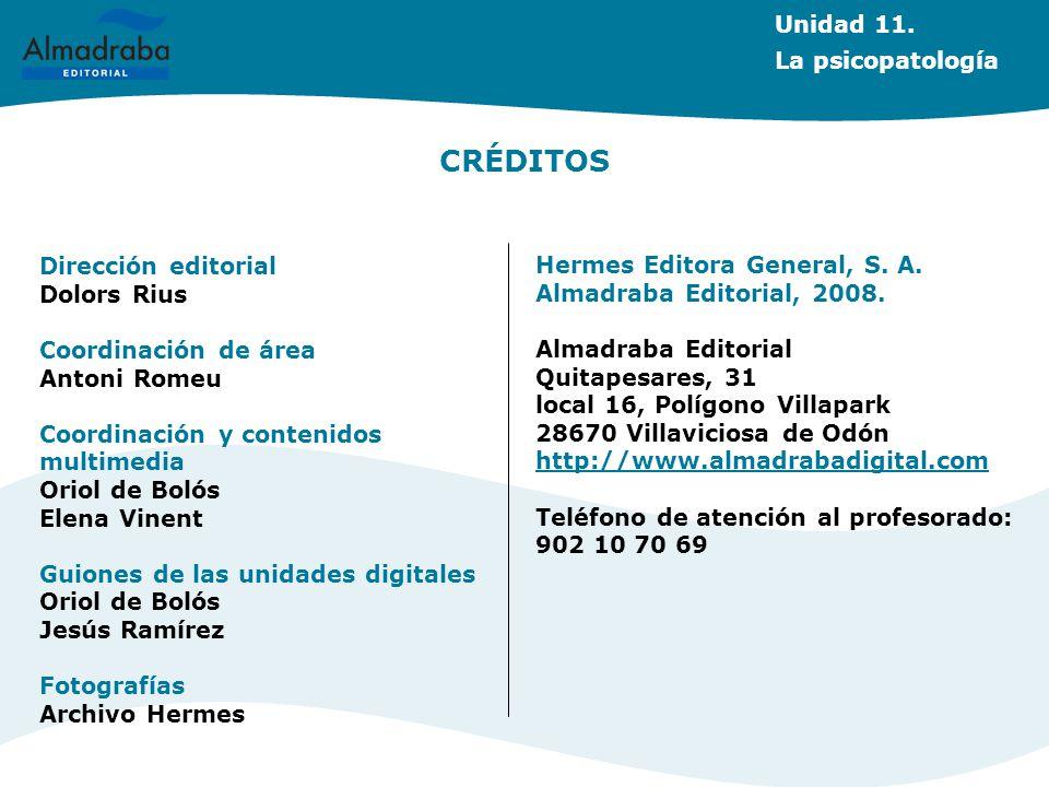 CRÉDITOS Unidad 11. La psicopatología Dirección editorial