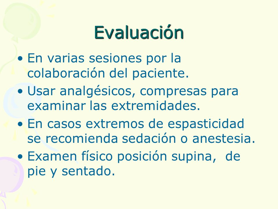 Evaluación En varias sesiones por la colaboración del paciente.
