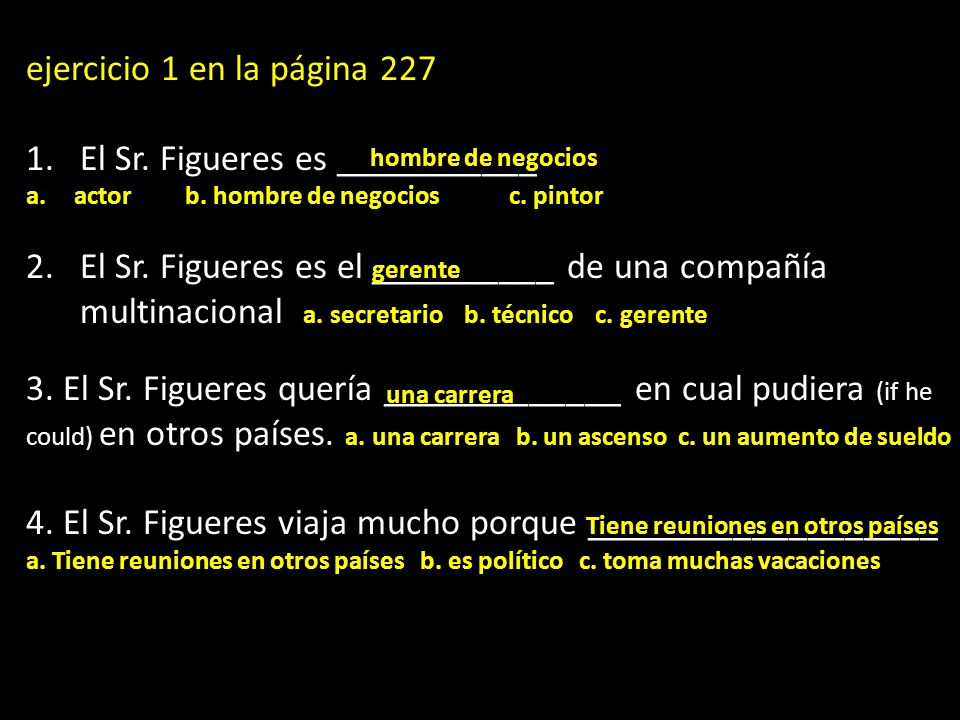 El Sr. Figueres es ___________