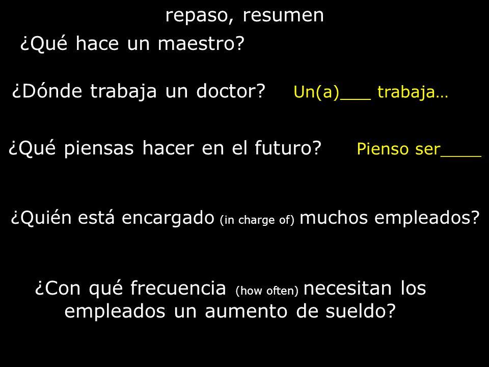 ¿Dónde trabaja un doctor Un(a)___ trabaja…
