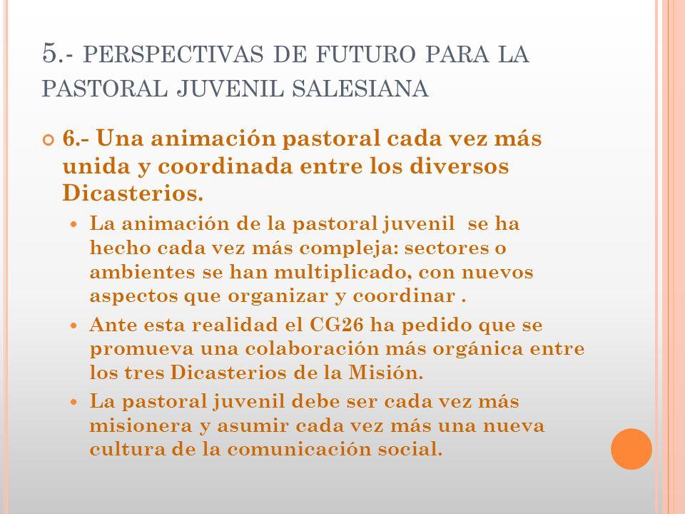 5.- perspectivas de futuro para la pastoral juvenil salesiana