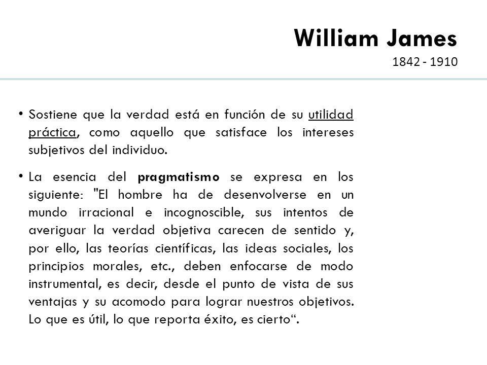 William James 1842 - 1910