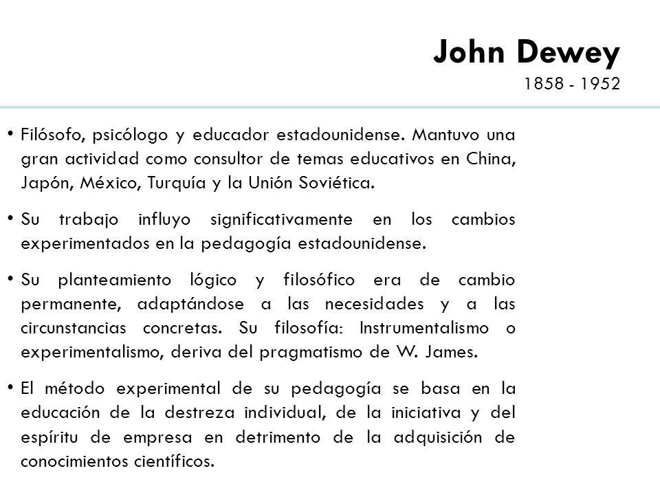 John Dewey 1858 - 1952
