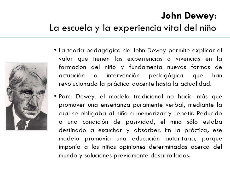 John Dewey: La escuela y la experiencia vital del niño
