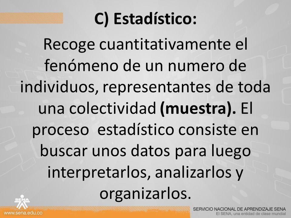 C) Estadístico: