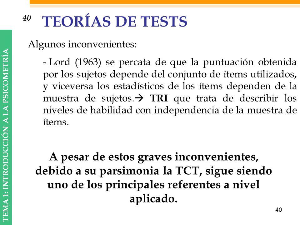 40 TEORÍAS DE TESTS. Algunos inconvenientes: