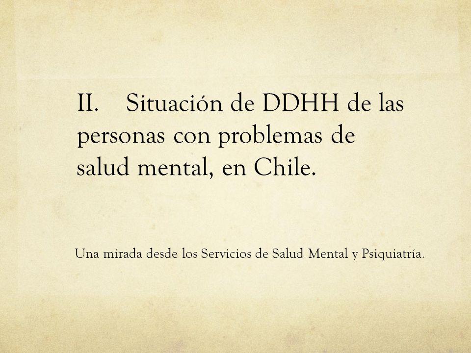 01/09/14 II. Situación de DDHH de las personas con problemas de salud mental, en Chile.