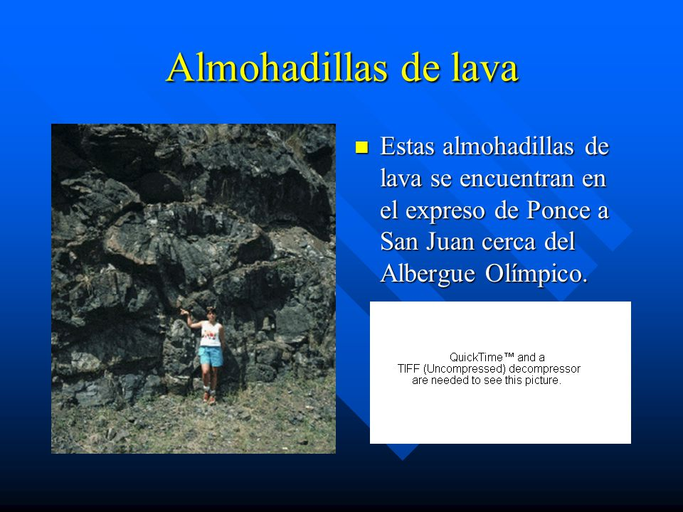 Almohadillas de lava Estas almohadillas de lava se encuentran en el expreso de Ponce a San Juan cerca del Albergue Olímpico.