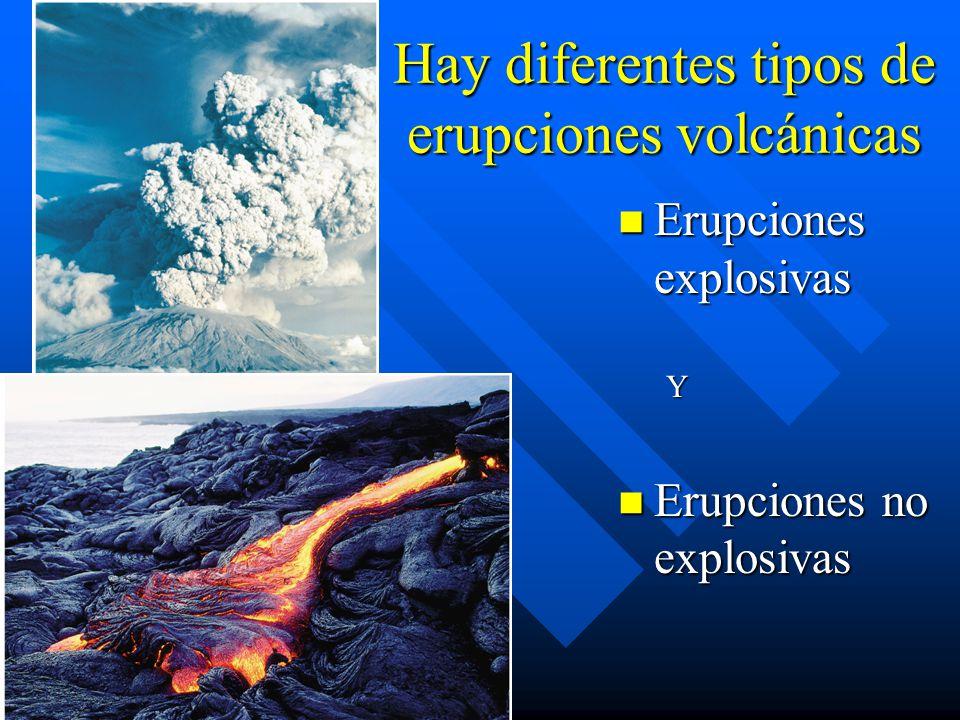 Hay diferentes tipos de erupciones volcánicas