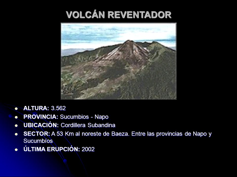 VOLCÁN REVENTADOR ALTURA: 3.562 PROVINCIA: Sucumbios - Napo