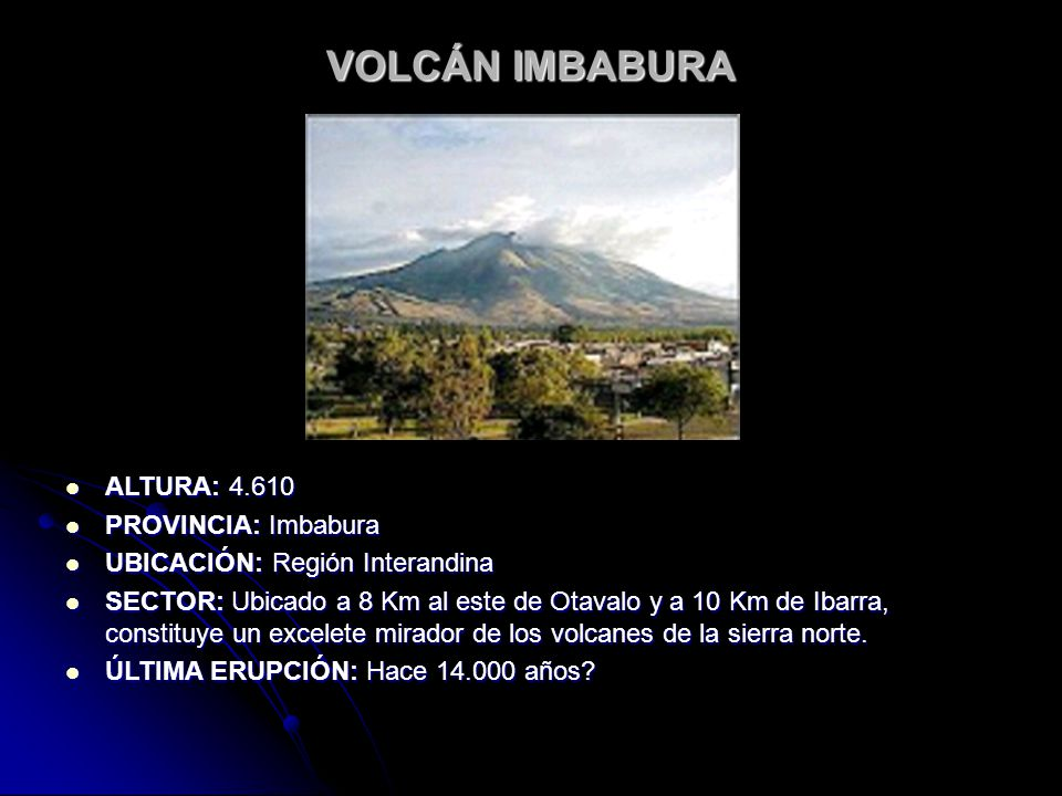 VOLCÁN IMBABURA ALTURA: 4.610 PROVINCIA: Imbabura