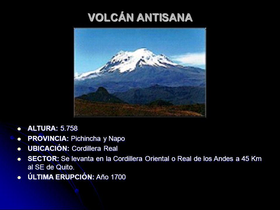VOLCÁN ANTISANA ALTURA: 5.758 PROVINCIA: Pichincha y Napo