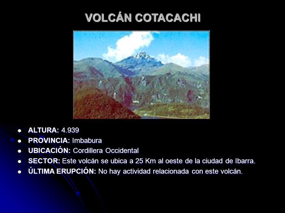 VOLCÁN COTACACHI ALTURA: 4.939 PROVINCIA: Imbabura