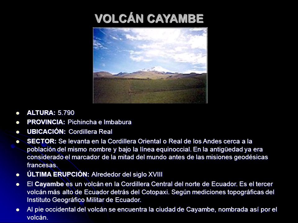 VOLCÁN CAYAMBE ALTURA: 5.790 PROVINCIA: Pichincha e Imbabura