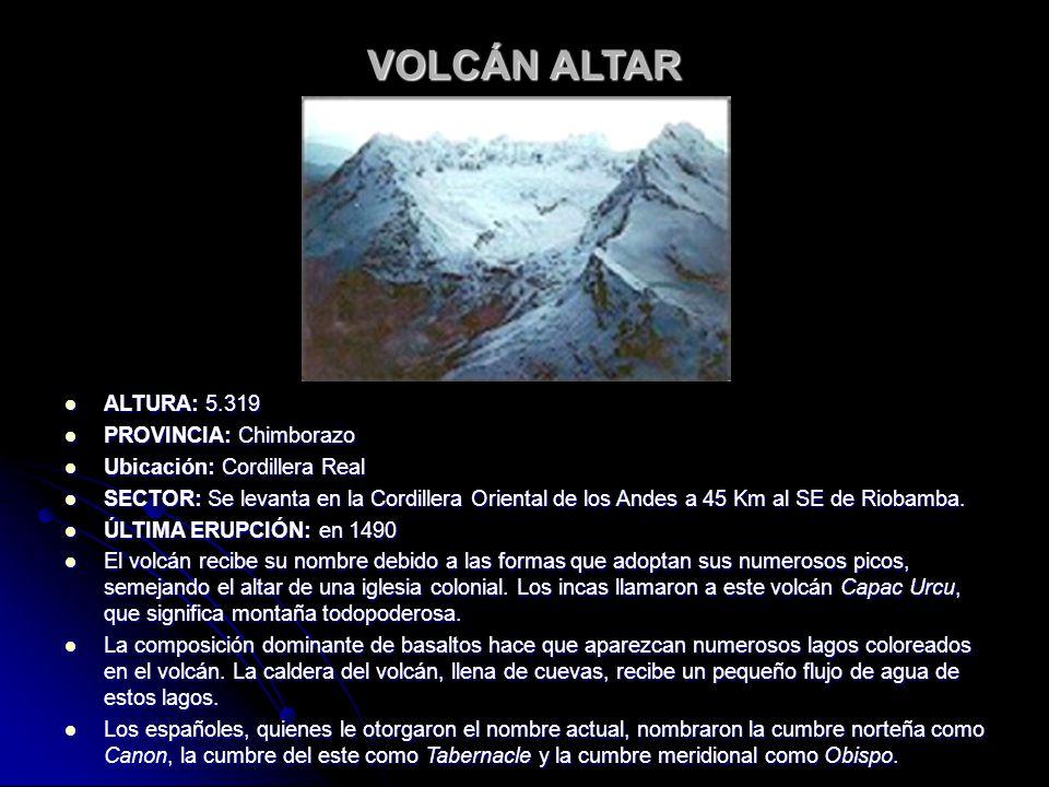 VOLCÁN ALTAR ALTURA: 5.319 PROVINCIA: Chimborazo