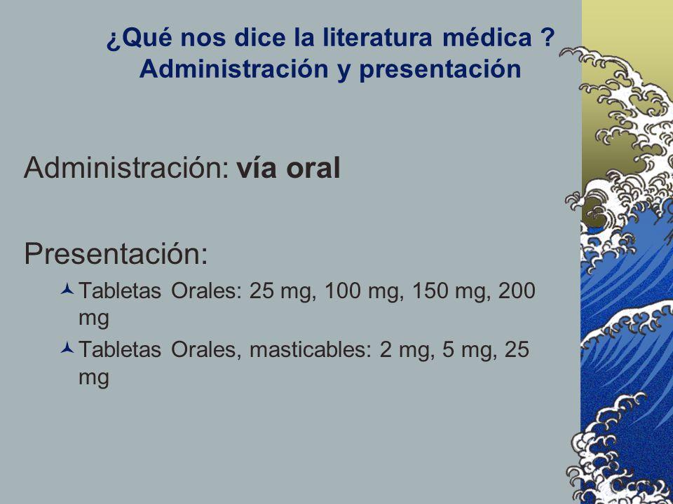 ¿Qué nos dice la literatura médica Administración y presentación