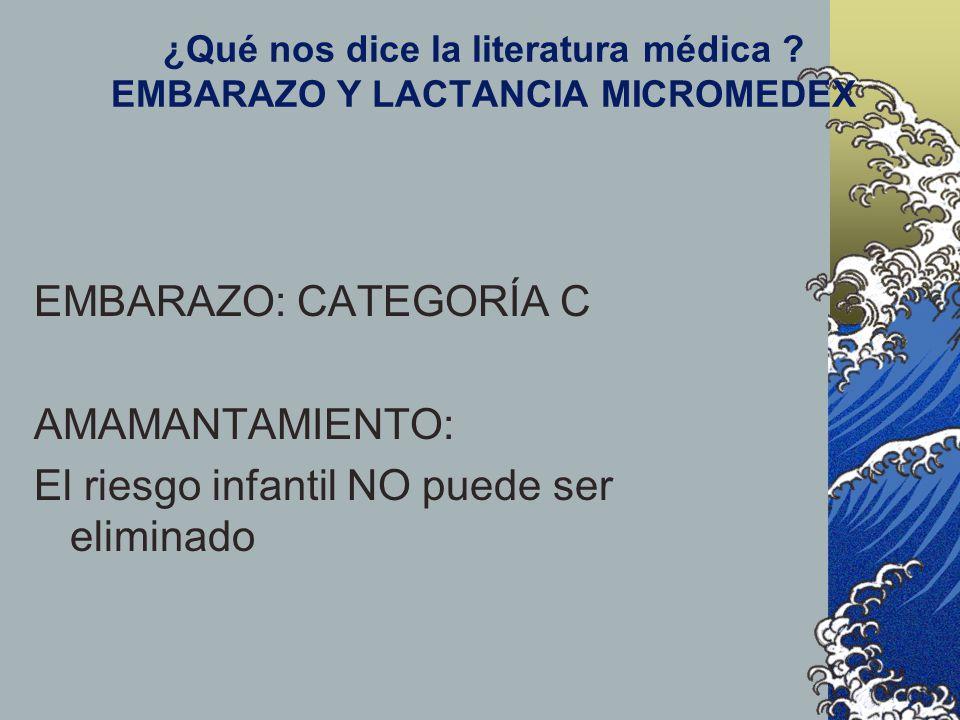 ¿Qué nos dice la literatura médica EMBARAZO Y LACTANCIA MICROMEDEX