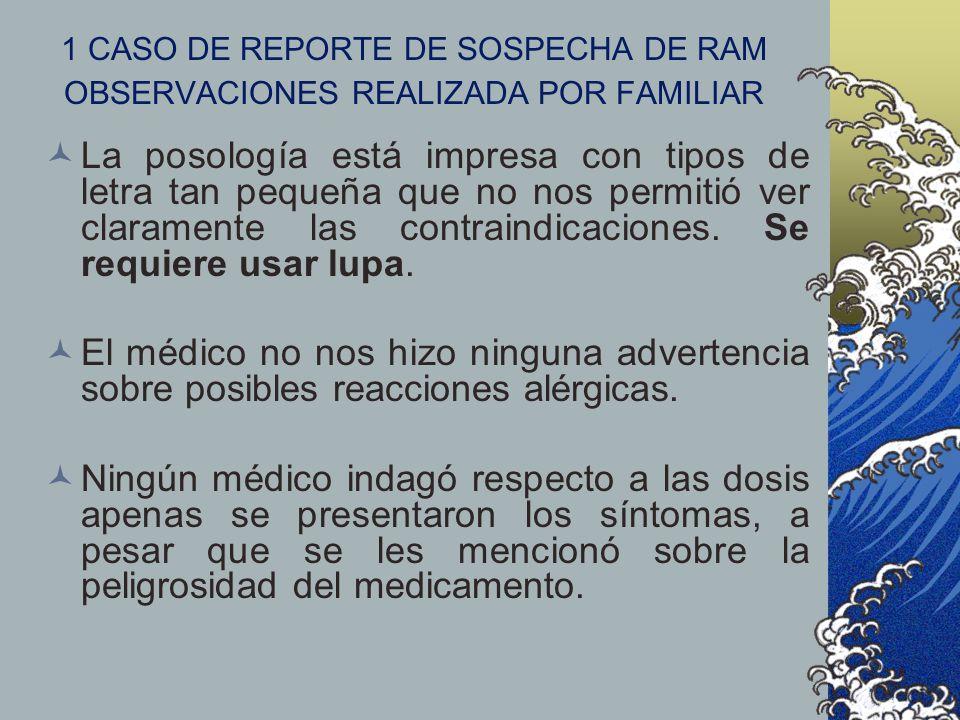1 CASO DE REPORTE DE SOSPECHA DE RAM OBSERVACIONES REALIZADA POR FAMILIAR