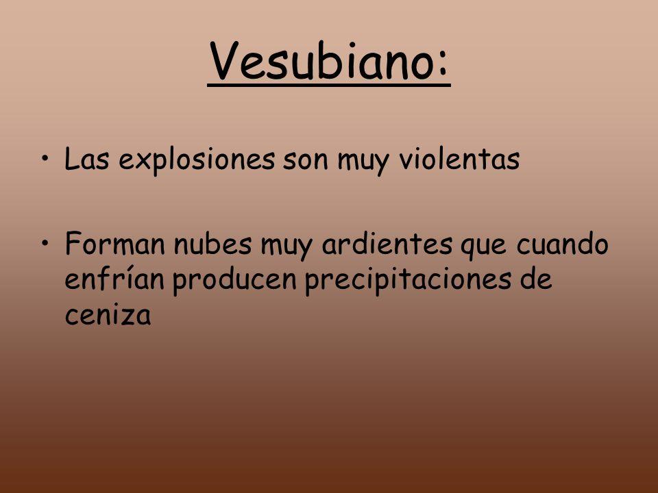 Vesubiano: Las explosiones son muy violentas