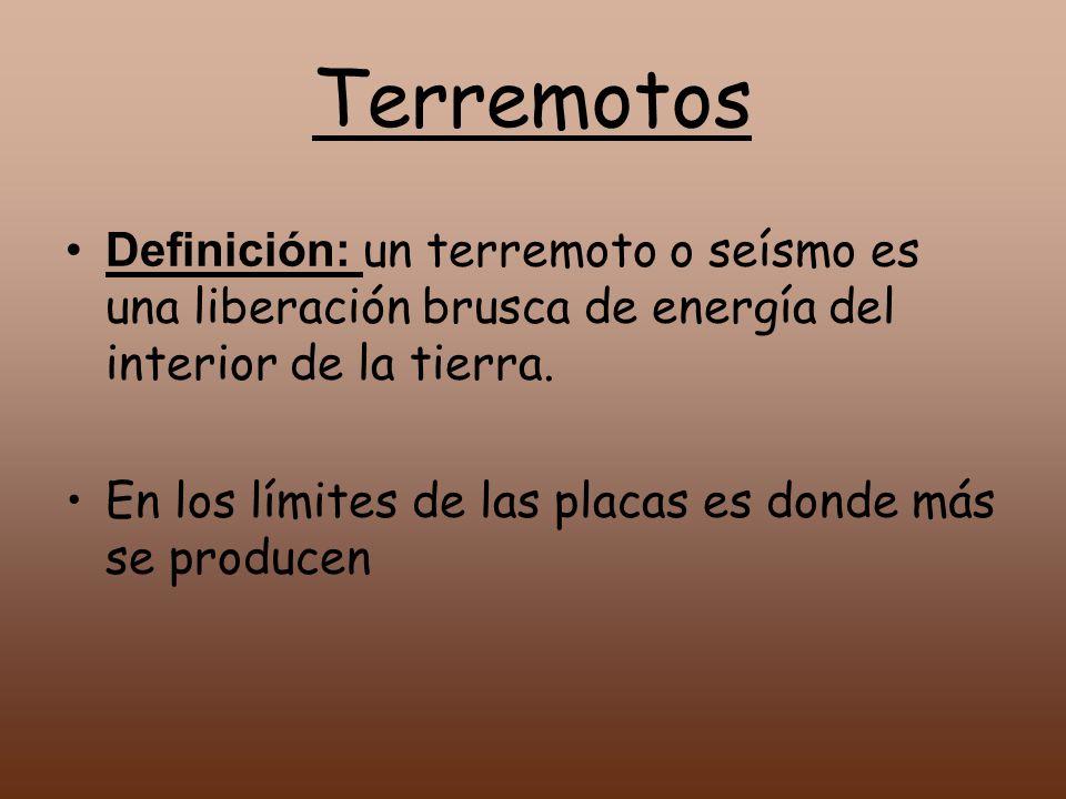 Terremotos Definición: un terremoto o seísmo es una liberación brusca de energía del interior de la tierra.
