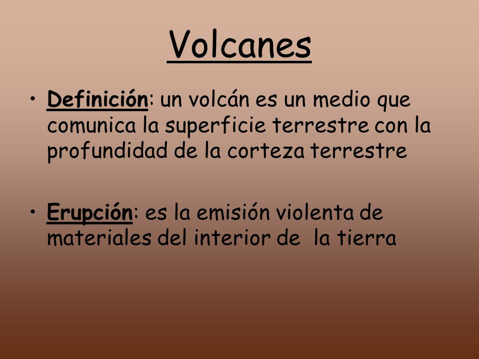 Volcanes Definición: un volcán es un medio que comunica la superficie terrestre con la profundidad de la corteza terrestre.