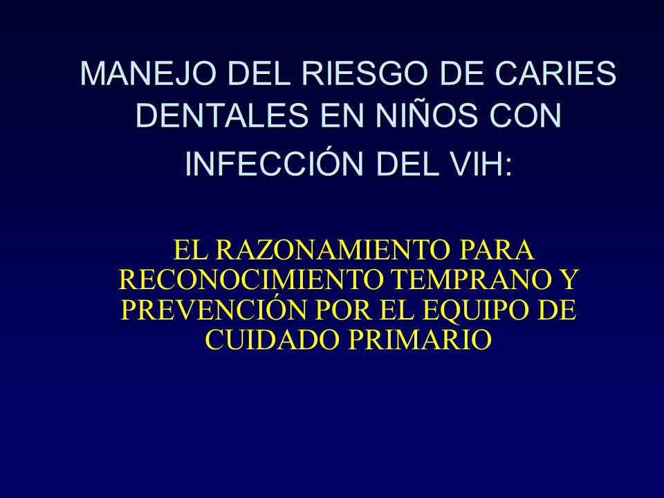 MANEJO DEL RIESGO DE CARIES DENTALES EN NIÑOS CON INFECCIÓN DEL VIH: