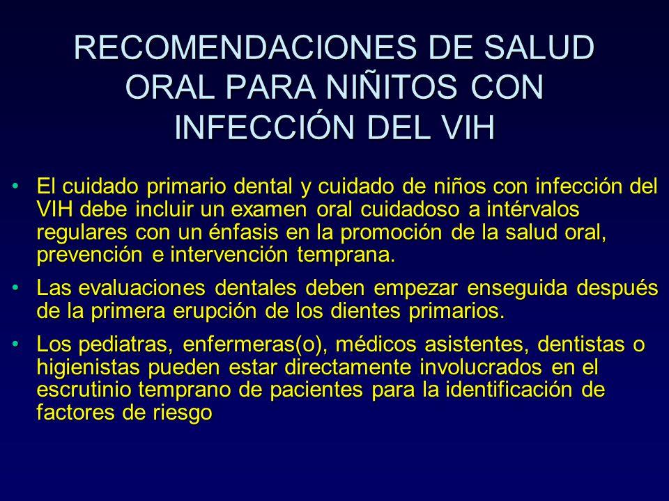 RECOMENDACIONES DE SALUD ORAL PARA NIÑITOS CON INFECCIÓN DEL VIH