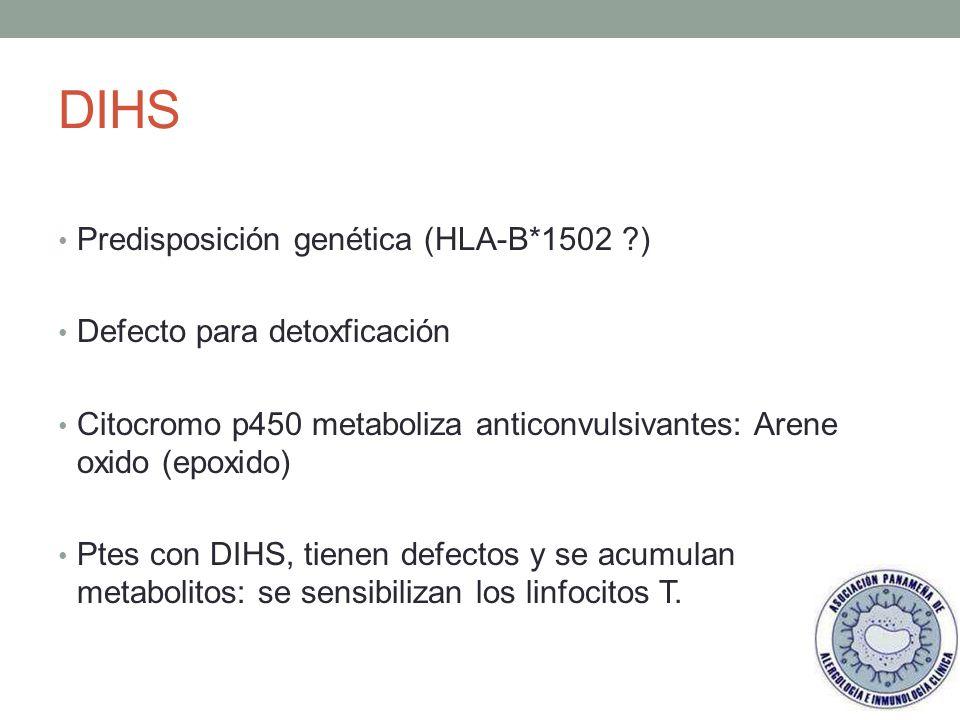 DIHS Predisposición genética (HLA-B*1502 ) Defecto para detoxficación