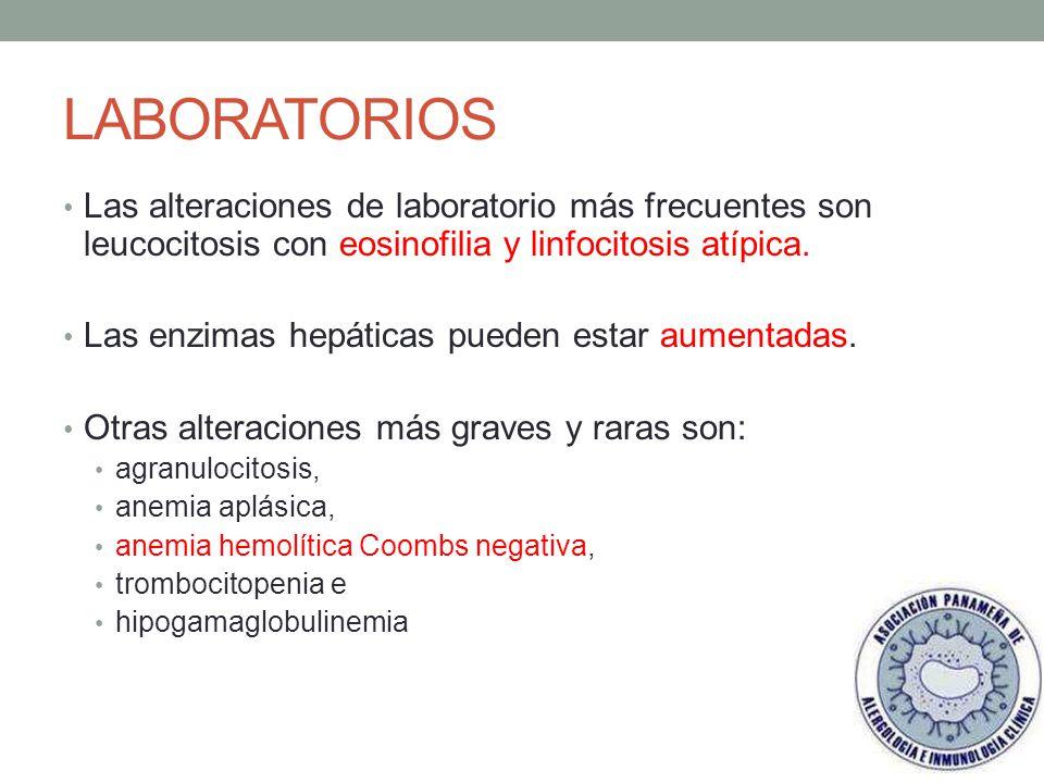 LABORATORIOS Las alteraciones de laboratorio más frecuentes son leucocitosis con eosinofilia y linfocitosis atípica.