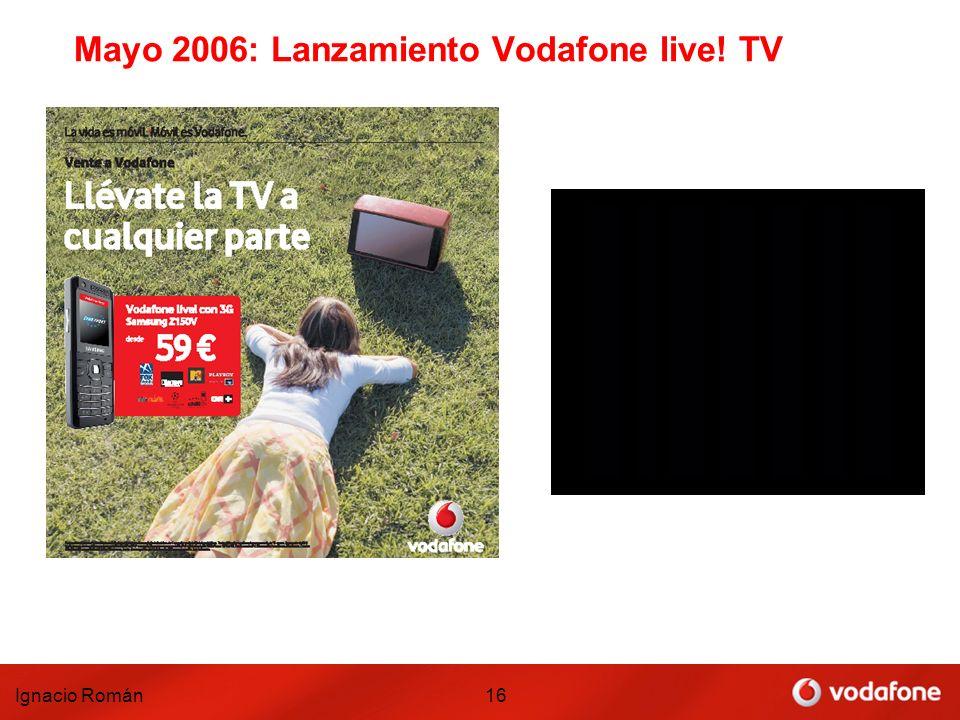 Mayo 2006: Lanzamiento Vodafone live! TV