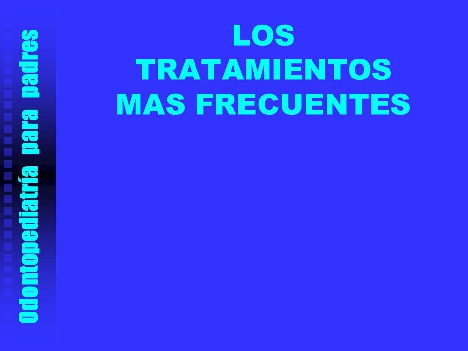 LOS TRATAMIENTOS MAS FRECUENTES