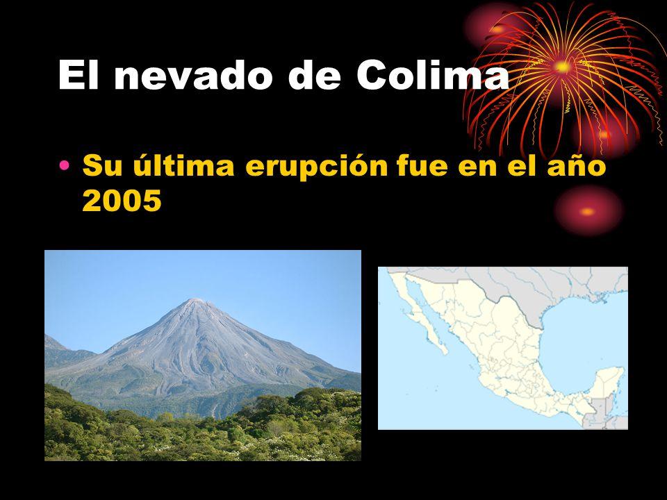 El nevado de Colima Su última erupción fue en el año 2005