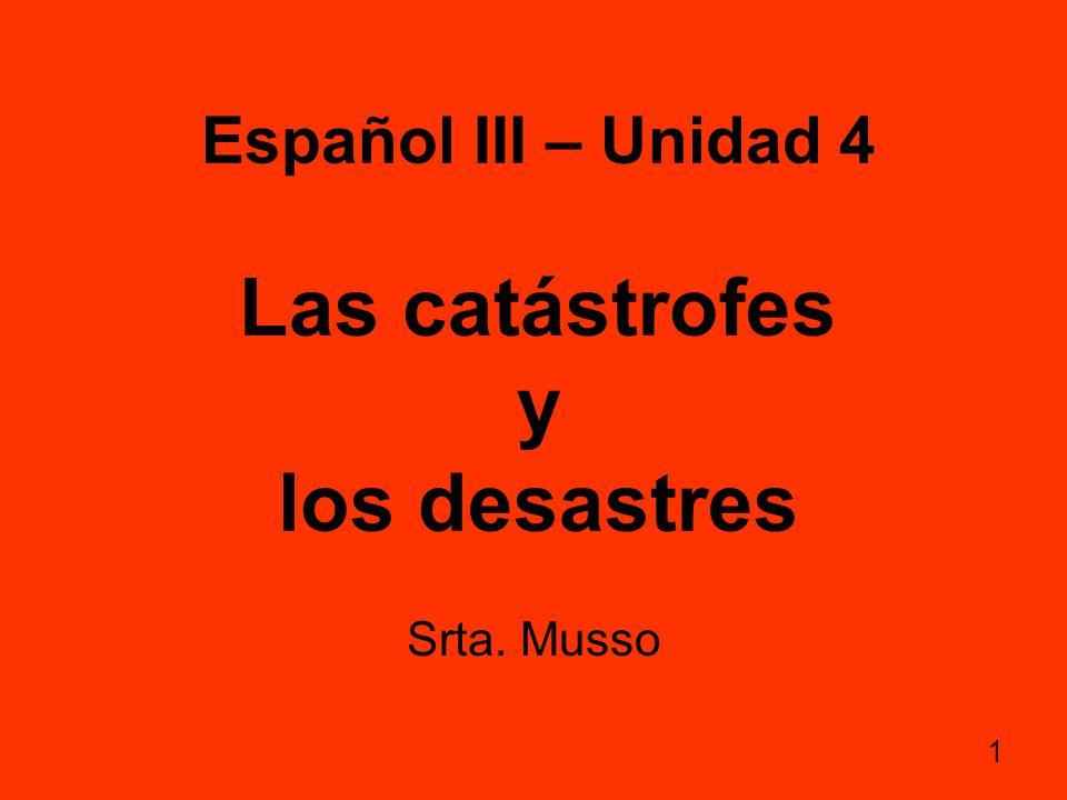 Español III – Unidad 4 Las catástrofes y los desastres