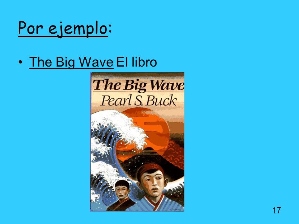 Por ejemplo: The Big Wave El libro