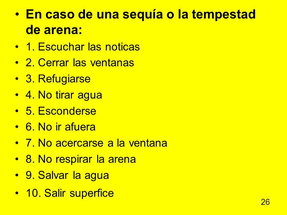 En caso de una sequía o la tempestad de arena: