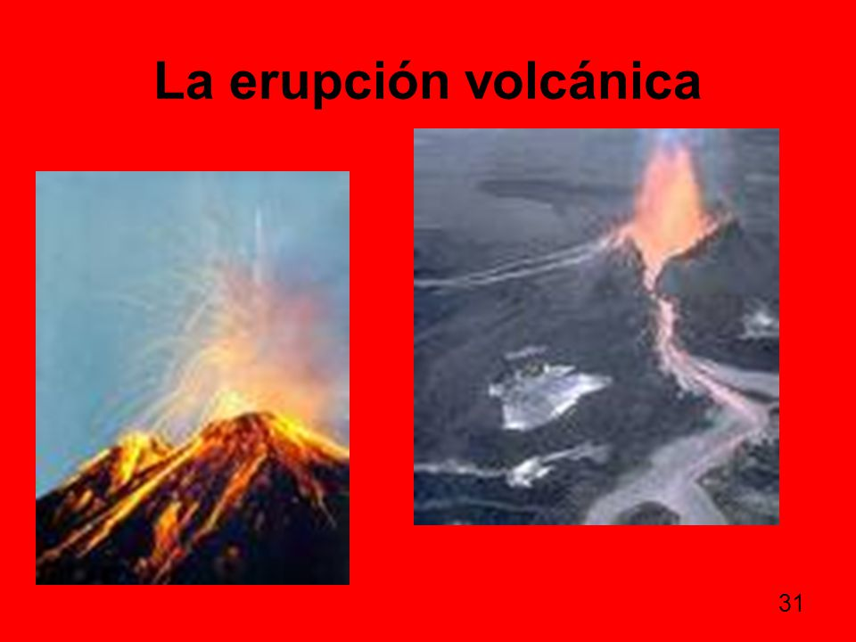 La erupción volcánica